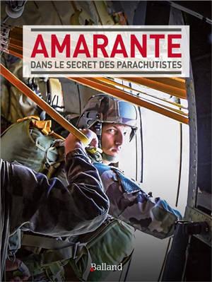 Amarante : dans le secret des parachutistes