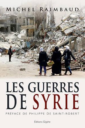 Les guerres de Syrie