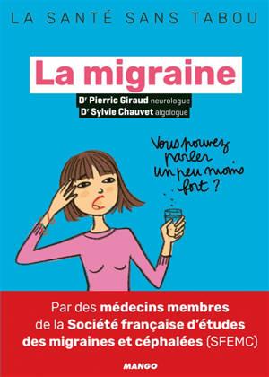 La migraine : mieux la comprendre, mieux la vivre