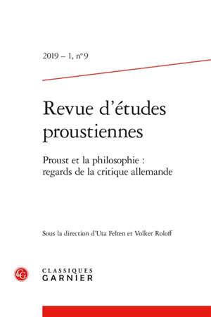 Revue d'études proustiennes. n° 9, Proust et la philosophie : regards de la critique allemande