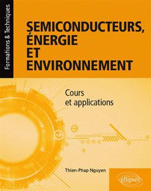 Semiconducteurs, énergie et environnement : cours et applications