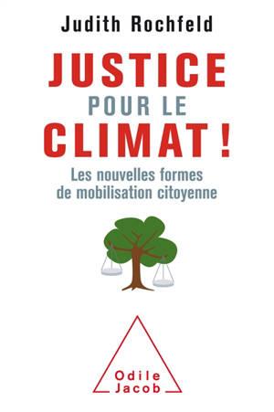 Justice pour le climat ! : les nouvelles formes de mobilisation citoyennes