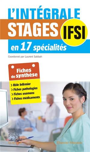 L'intégrale stages IFSI en 17 spécialités : fiches de synthèse