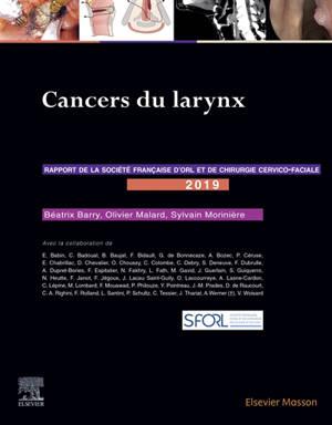 Cancers du larynx : rapport 2019 de la Société française d'ORL et de chirurgie cervico-faciale