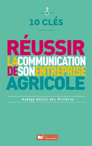 10 clés pour réussir la communication de son entreprise agricole