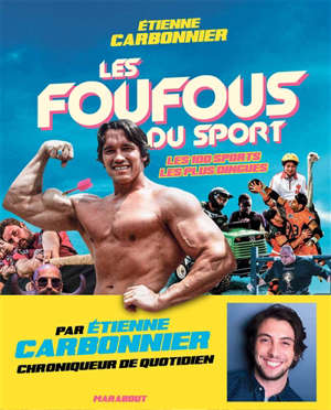 Les foufous du sport : les 100 sports les plus dingues