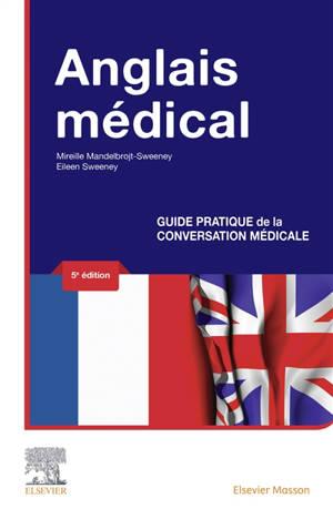 Anglais médical : guide pratique de la conversation médicale