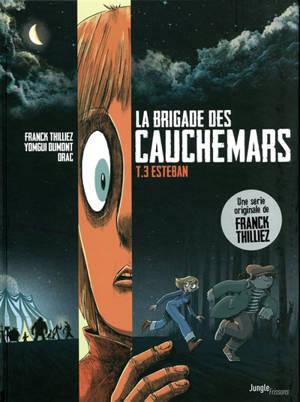 La brigade des cauchemars. Volume 3, Esteban