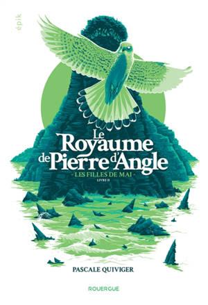 Le royaume de Pierre d'Angle. Volume 2, Les filles de mai