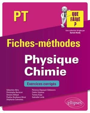 Physique chimie PT : fiches-méthodes : exercices corrigés