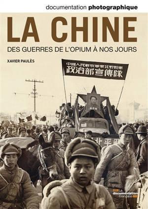 Documentation photographique (La). n° 8093, La Chine : des guerres de l'opium à nos jours