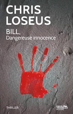 Bill : dangereuse innocence