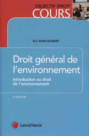 Droit général de l'environnement : introduction au droit de l'environnement