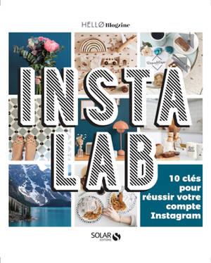 Instalab : 10 clés pour réussir votre compte Instagram