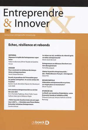 Entreprendre & innover. n° 39, Echec, résilience et rebonds