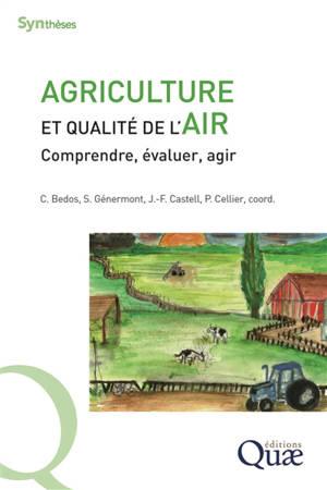 Agriculture et qualité de l'air : comprendre, évaluer, agir
