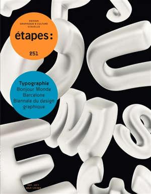 Etapes : design graphique & culture visuelle. n° 251, Typographie, Bonjour Monde, Barcelone, Biennale du design graphique