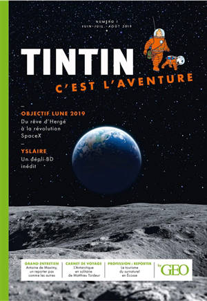 Tintin, c'est l'aventure. n° 1, Objectif Lune 2019 : juin-juillet-août 2019