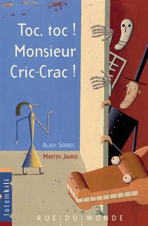 Toc, toc ! Monsieur Cric-Crac !