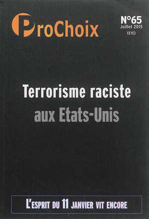 ProChoix. n° 65, Terrorisme raciste aux Etats-Unis. L'esprit du 11 janvier vit encore