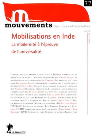 Mouvements. n° 77, Mobilisations en Inde : la modernité à l'épreuve de l'universalité