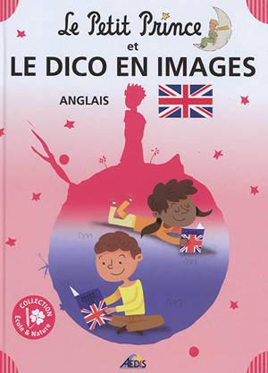 Le Petit Prince et le dico en images : anglais