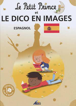 Le Petit Prince et le dico en images : espagnol