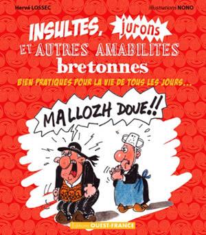 Insultes, jurons et autres amabilités bretonnes : bien pratiques pour la vie de tous les jours...