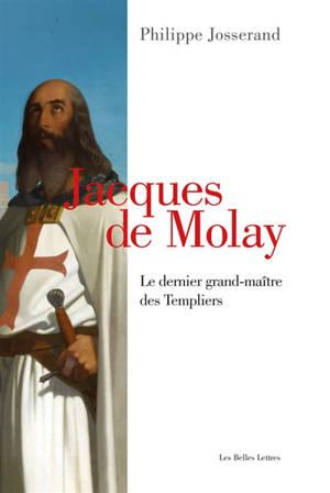 Jacques de Molay : le dernier grand-maître des Templiers