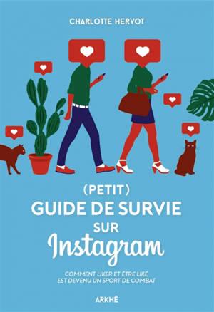 (Petit) guide de survie sur Instagram : comment liker et être liké est devenu un sport de combat