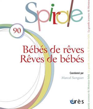 Spirale. n° 90, Bébés de rêves, rêves de bébés