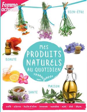Mes produits naturels au quotidien