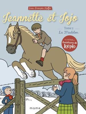 Jeannette et Jojo. Volume 5, La Madelon