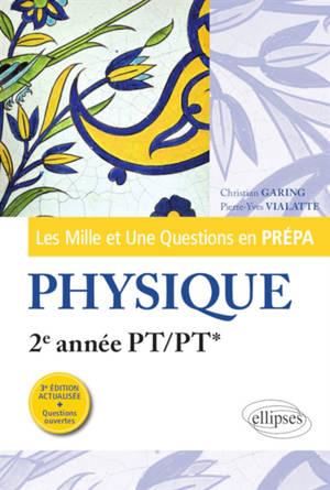 Les mille et une questions en prépa : physique, 2e année PT-PT*
