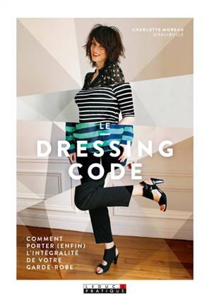 Le dressing code : moins de vêtements, plus de style !
