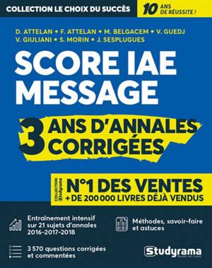 Score IAE Message : 3 ans d'annales corrigées