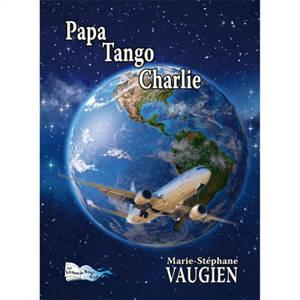 Papa Tango Charlie... : récit