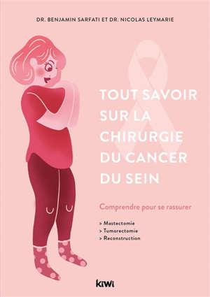 Tout savoir sur la chirurgie du cancer du sein : comprendre pour se rassurer