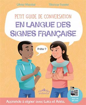 Petit guide de conversation en langue des signes française : apprends à signer avec Luka et Anna