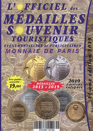 L'officiel des médailles souvenir, 2019 : touristiques, événementielles et publicitaires : Monnaie de Paris, médailles 2015 à 2019