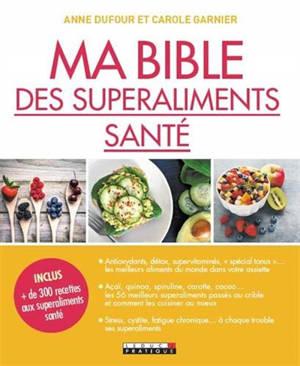 Ma bible des superaliments santé