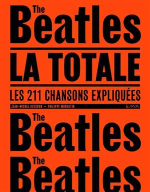The Beatles, la totale : les 211 chansons expliquées