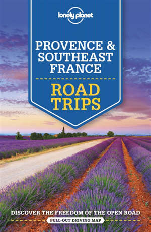 Provence & Southeast France : road trips