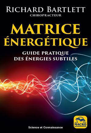 Matrice énergétique : guide pratique des énergies subtiles