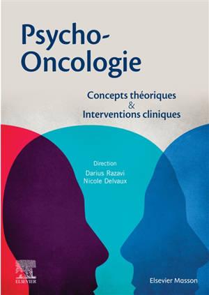 Psycho-oncologie : concepts théoriques & interventions cliniques