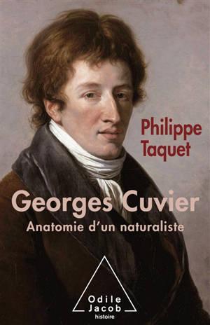 Georges Cuvier. Volume 2, Anatomie d'un naturaliste