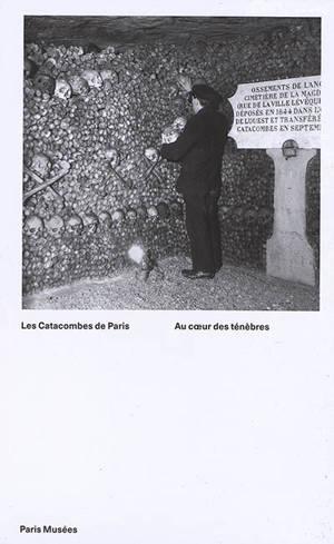 Les catacombes de Paris : au coeur des ténèbres