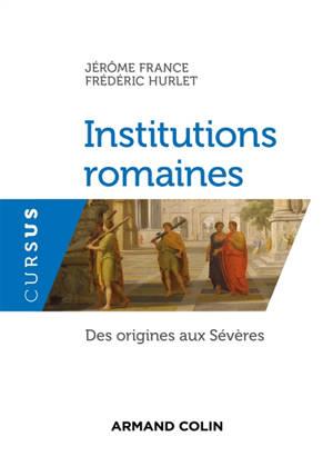 Institutions romaines : des origines aux Sévères