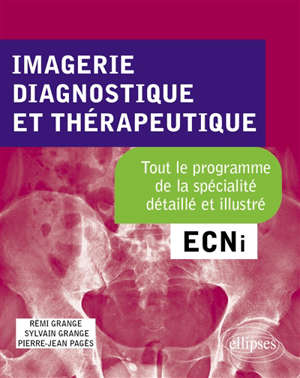 Imagerie diagnostique et thérapeutique : tout le programme de la spécialité détaillé et illustré : ECNi