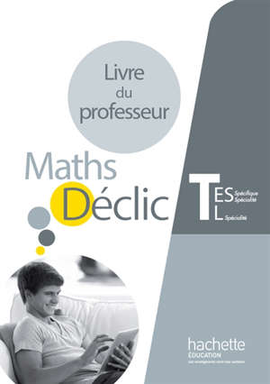 Maths terminale ES spécifique et spécialité, L spécialité : livre du professeur